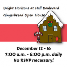 Gingerbread Open House Week at Bright Horizons Hall Boulevard