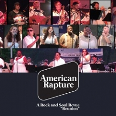 AMERICAN RAPTURE...A ROCK AND SOUL REVUE