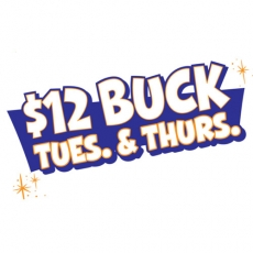 $12 Buck Tues. & Thurs.
