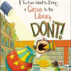 If You Ever Want To Bring A Circus to the Library, Don't! Storytime